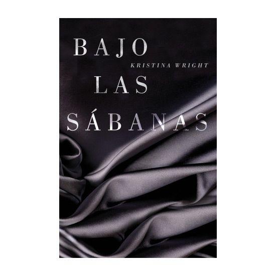 BAJO LAS SABANAS KRISTINA WRIGHT - 100momentos.es